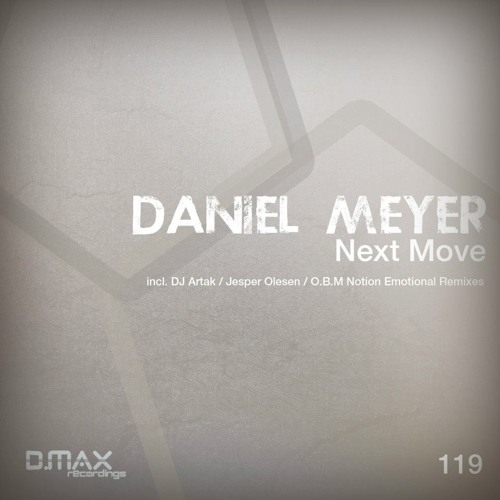 Daniel Meyer - Next Move(O.B.M Notion Emotional mix)(Preview) [D.MAX Recordings]