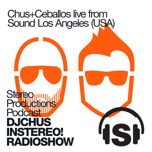 [Week36] 2013 :: Chus+Ceballos Live from Sound Night Club Los Angeles (CA, USA)