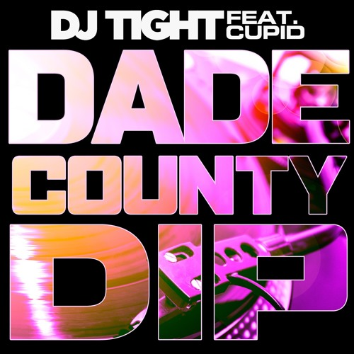 DJ Tight ft Cupid - Dade County Dip