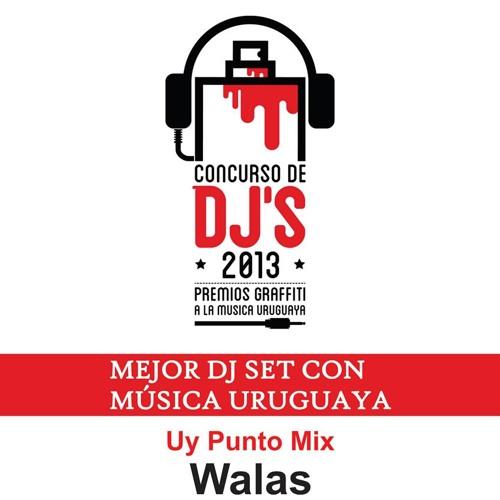 Uy Punto Mix . Walas. Mejor Dj Set Premios Graffiti 2013.