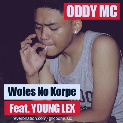 Oddy Mc - Woles No Korpe (Feat. Young Lex) ( Prod By Mr Strezzo) DOWNLOAD NOW!!!!