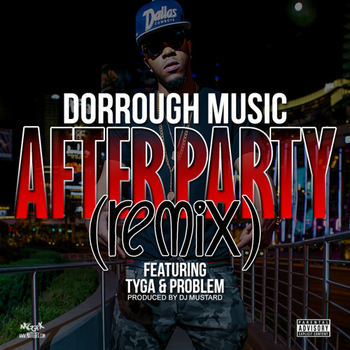 "Dorrough Music ""After Party Remix"" feat. Tyga & Problem"