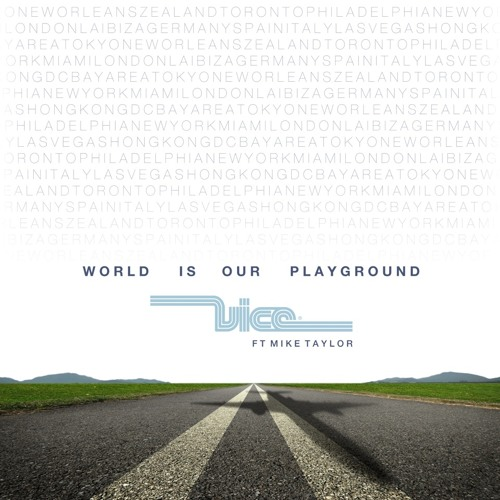 Vice - World Is Our Playground Feat. Mike Taylor