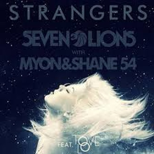 Strangers-Seven Lions with Myon and Shane 54 (Radio Edit)