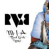 M.I.A. 'Bad Girls' Remix - By RVSB