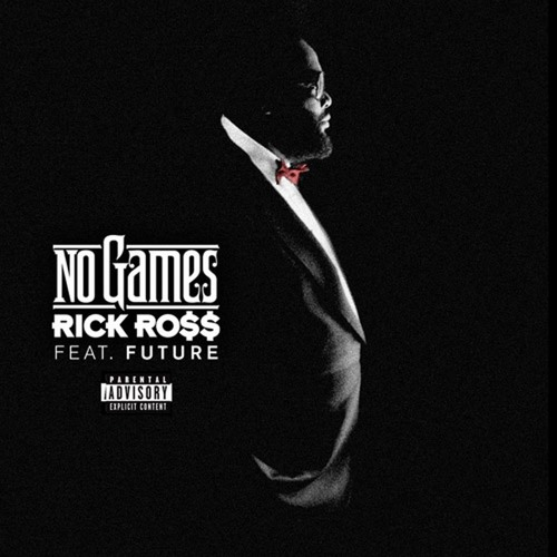 Rick Ross Ft. Future- No Games (Dirty)