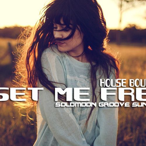 House Boulevard - Set Me Free (Solomoon Groove Sunset Mix)