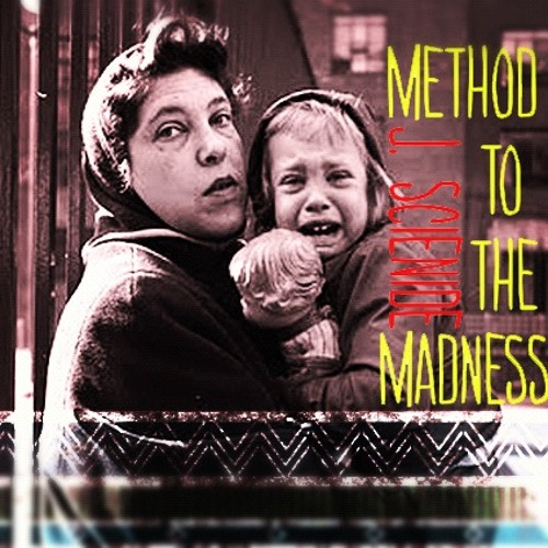 Method to the maddness