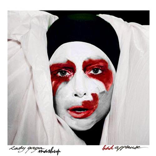 Bad Applause (Lady Gaga Mashup)