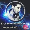 DJ HARDBUMPI VOL. 1 - WAKE ME UP - (RE-START RECORDS REMIX)