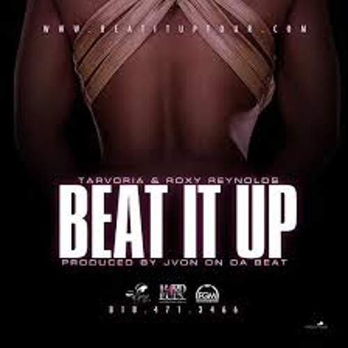 Tarvoria & Roxy Reynolds - Beat It Up - Prod By. Jvon On Da Beat