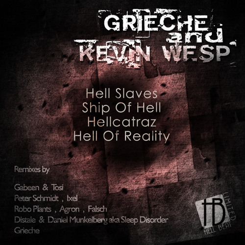 Grieche & Kevin Wesp - Ship of Hell (Original Mix) out on Hell Beat Limited