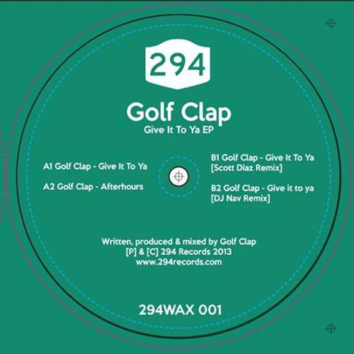 Golf Clap - Give It To Ya (Original Mix) - 294 Records - A1