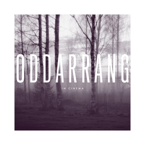 07 Quiet Steps - ODDARRANG 'IN CINEMA' OUT 7th Oct 13