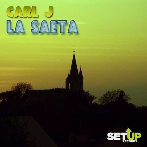 CARL J - La Saeta (Original Mix) [SETUP Records]