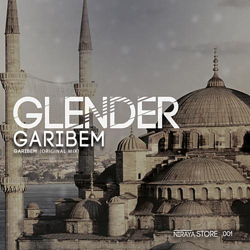 OUT NOW!! Glender-Garibem (Original Mix) EXCLUSIVE!! (NIRAYA RECORDS STORE)