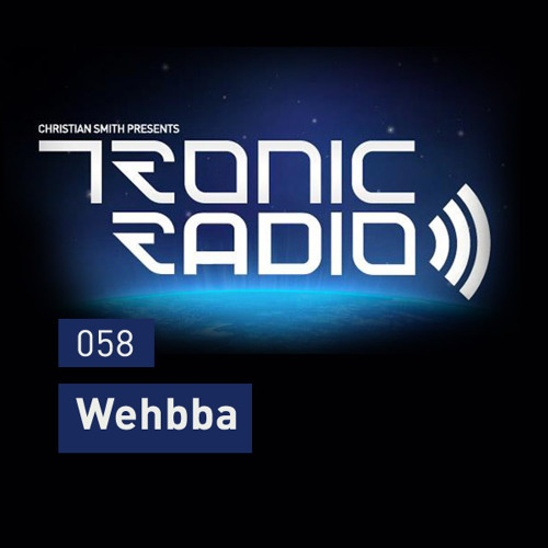 Tronic Podcast 058 with Wehbba