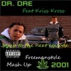 Dr Dre Vz Kriss Kross - Jump To The Next Episode (2013 Freemanstyle Mash Up) # Free Download