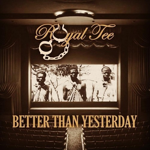 Royal-Tee - Better Than Yesterday (Prod. by Jenova 7)