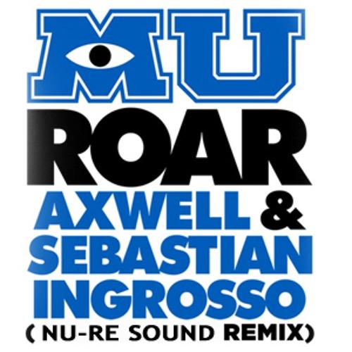 Monsters University Ft. Axwell & Sebastian Ingrosso  - Roar (Nu-re sound Remix)