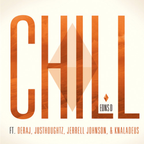 Eons D - Chill Cypher Remix (feat. Deraj, JusThoughtZ, Jerrell Johnson & Knaladeus)
