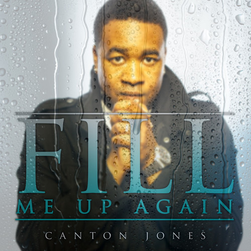 Canton Jones - Fill Me Up Again