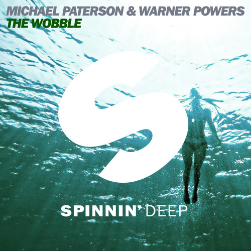 Michael Paterson & Warner Powers - The Wobble (Available October 7)