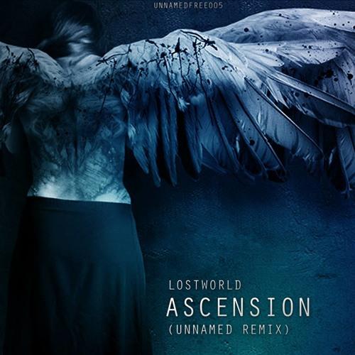 Lostworld - Ascension (Unnamed Remix)[UNNAMEDFREE005]