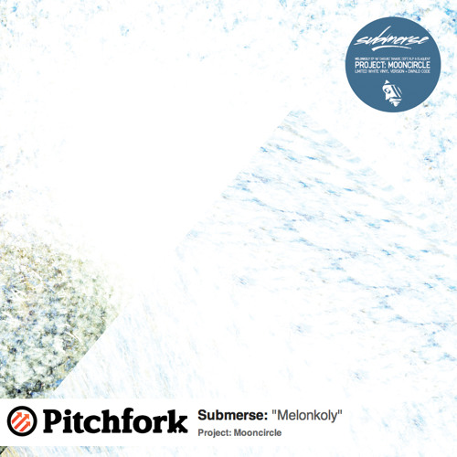 "submerse 'Melonkoly' (White Vinyl 12""/Digital EP - Project: Mooncircle, 2013)"
