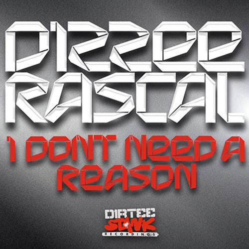 MISTAJAM >> Dizzee Rascal ' I Dont Need A Reason' Mampi Swift Remix