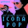 FREE DL: Icona Pop - Girlfriend (Ted Nights Bootleg)