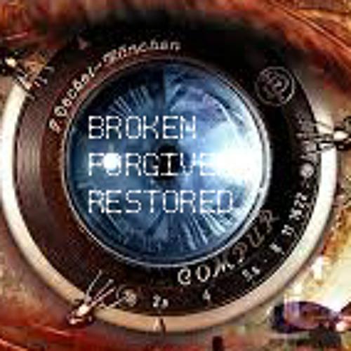 Broken. Forgiven. Restored.