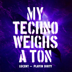 Lucent - Playin' Dirty [E.P] [Inc.Morcee & Karnak (R1 Ryders) Remixes] [OUT NOW!]