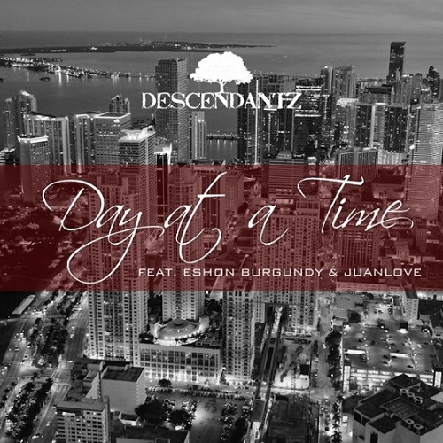 Descendantz - Day At A Time (feat. Eshon Burgundy & Juanlove)