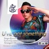 U've Got Something  Cache Royale Ft Rocco Flava