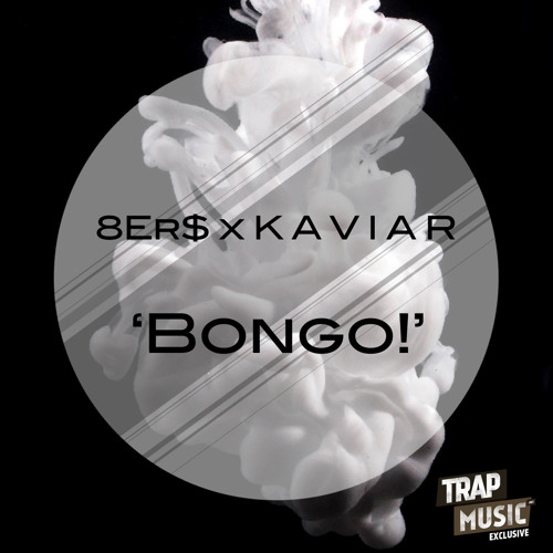 Bongo! by 8Er$ & K A V I A R - TrapMusic.NET Exclusive