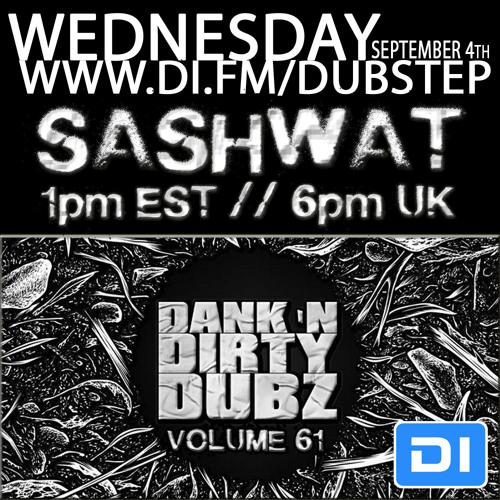 [DUBSTEP] Sashwat - Dank 'N' Dirty Dubz [Volume 61] (DI.FM Dubstep Channel)