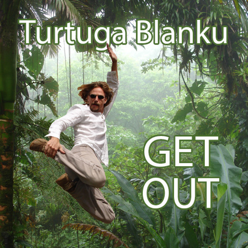 Turtuga Blanku - Get Out