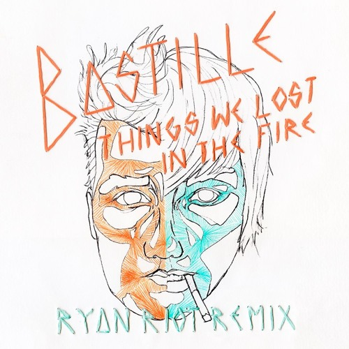 Bastille - Things We Lost In The Fire (Ryan Riot Remix)
