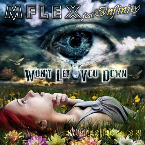 Mflex feat. Infinity - Won't Let You Down (Limited Edition)