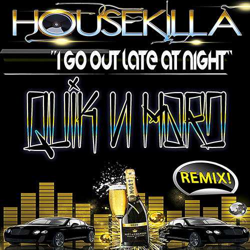 Housekilla - I Go Out Late At Night (Quik N Hard Remix)Out Now!