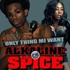 Alkaline Ft Spice - Only Thing Mi Want (Raw - Single)