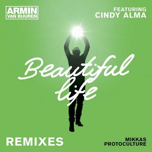 Armin van Buuren feat. Cindy Alma - Beautiful Life (Mikkas Remix) *OUT NOW*