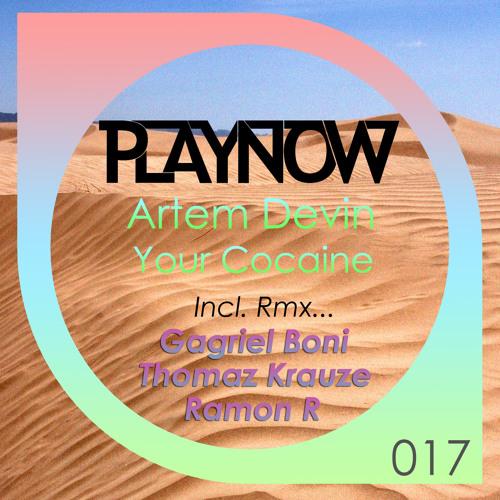 Artem Devin & Di – Your Cocaine (Thomaz Krauze Rmx) Out Now @ Play Now (Spain)
