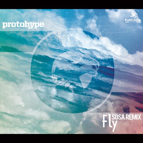 Protohype- Fly (SOSA Remix)[Free Download]