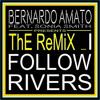 BERNARDO AMATO FEAT. SONIA SMITH - I FOLLOW RIVERS (THE REMIX)