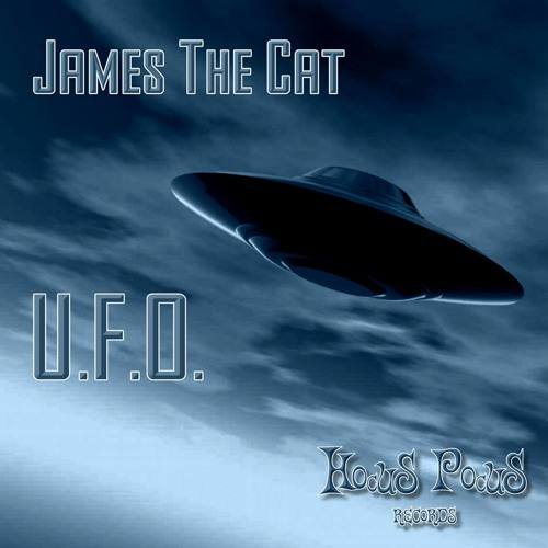 James The Cat - U.F.O (Original) [Hocus Pocus] OUT NOW
