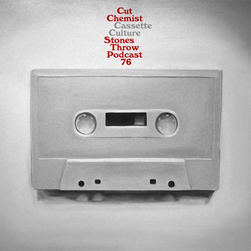 Stones Throw Podcast 76: Cut Chemist Cassette Culture