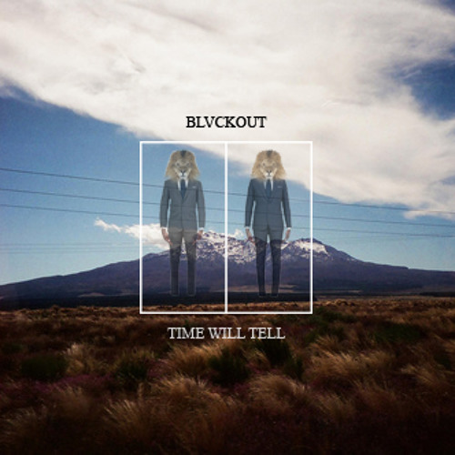 Time Will Tell by BLVCKOUT