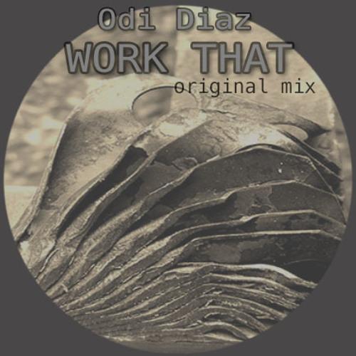 odi diaz-work that(original mix)preview